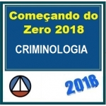 Começando do Zero 2018 - CRIMINOLOGIA - CERS 2018