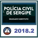 Delegado Civil Substituto - Polícia Civil Sergipe - Delegado PC SE INTENSIVO CERS 2018.2