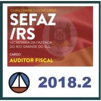 Auditor Fiscal SEFAZ RS - SECRETARIA DA FAZENDA DO RIO GRANDE DO SUL (SEFAZ/RS) CERS 2018.2