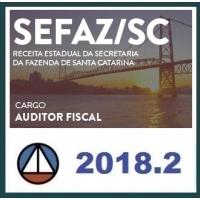 Auditor Fiscal SEFAZ SC - RECEITA ESTADUAL DA SECRETARIA DA FAZENDA DE SANTA CATARINA - AUDITORIA E FISCALIZAÇÃO (SEFAZ/SC) CERS 2018.2