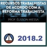Recursos Trabalhistas de acordo com a Reforma Trabalhista - CERS 2018.2