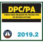 Delegado Civil Pará - Policia Civil Pará PC PA - (CERS 2019.2)