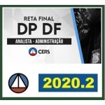 DP DF Analista Administração RETA FINAL - PÓS EDITAL (CERS 2020.2) Defensoria Pública do Distrito Federal