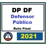DP DF  - Defensor Público - Reta Final - PÓS EDITAL (CERS 2021) Defensoria Pública do Distrito Federal