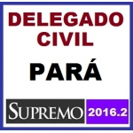 Delegado Civil Pará - Policia Civil Pará PC PA - SUPREMO 2016.2