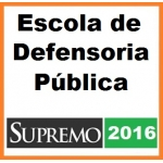 Defensoria Pública 2016 - Escola de Defensoria Pública SUPREMO