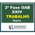 2ª Fase OAB XXIV - Direito do Trabalho D. (Exame da Ordem dos Advogados)