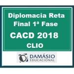 1ª Fase Diplomacia Reta Final CACD (Oficial Diplomacia) D. 2018.2 CLIO