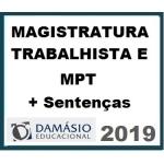 Magistratura Trabalhista e Ministério Público do Trabalho MPT  + Sentenças Trabalhistas (DAMÁSIO 2019)