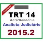 TRT 14 Acre e Rondônia - Analista Judiciário 2015