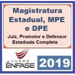 Magistratura Estadual, MPE, e DPE (ENFASE 2019) Juiz, Promotor e Defensor Público Estaduais ( TODAS AS FASES)