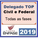 Delegado Civil e Federal TOP (ENFASE 2019) DELTA Polícia Civil e Polícia Federal
