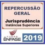 Repercussão, Jurisprudência 2018 (ENFASE 2019)