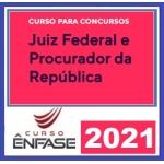 Magistratura Federal e MPF (ENFASE 2021) - Juiz Federal e Procurador da República