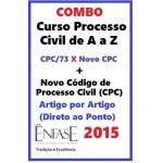 COMBO - Novo CPC A a Z (CPC-73 X Novo CPC - 2015) + Novo CPC Artigo por Artigo (Direto ao Ponto) -  2015