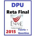 DPU - Reta Final - Teoria + Questões  2014/2015 COMPLETO + peças