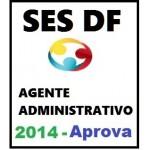 SES DF - Agente Administrativo - Aprova