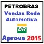 PETROBRAS - Profissional Jr Vendas Rede Automotiva 2015