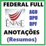 Federal Full Enfase 2014/2015 - ANOTAÇÕES RESUMOS (AGU DPU DPF)