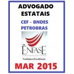 Advogados Estatais 2015 - Enfase CEF Caixa Econômica BNDES
