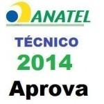 Técnico Anatel - 2014 - Aprova
