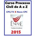 Processo Civil de A a Z - CPC-73 X Novo CPC - 2015 -