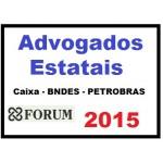 Advogados Estatais 2015 - FORUM -  CEF Caixa Econômica BNDES