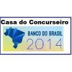 Banco do Brasil - Escriturário - 2014 - Casa do Concurseiro