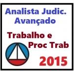 Analista Judiciário Avançado  2015 - TRABALHO E PROCESSO DO TRABALHO - OJS SUMULAS JURISPRUDÊNCIA TST