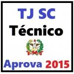 TJ SC - Técnico Judiciário Auxiliar - APROVA 2015