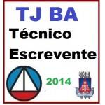 TJ BA Escrevente Judiciário  2014 (Tribunal Justiça Bahia)