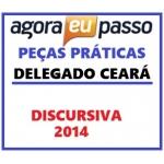 Prova DISCURSIVA Delegado Civil Ceará - AEP - Peças Práticas